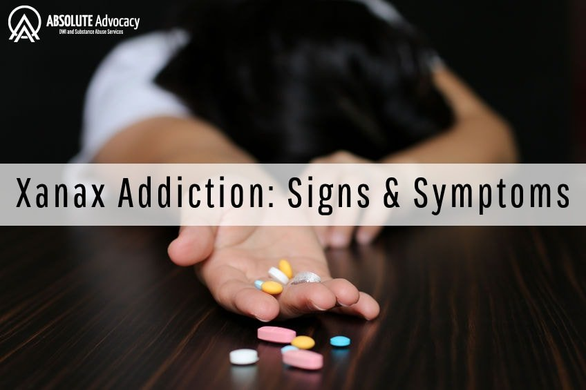 Xanax Addiction: Signs and Symptoms | Absolute Advocacy